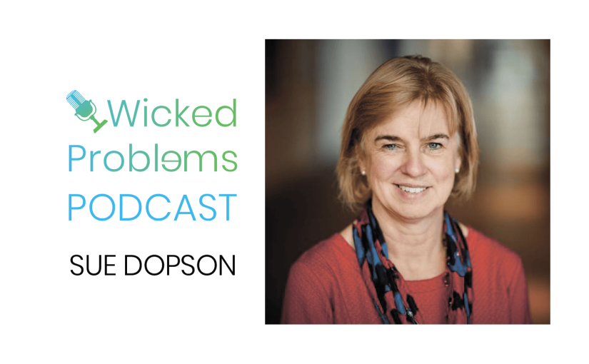 #4 – Wicked Problems – A view from Saïd Business School with Sue Dopson